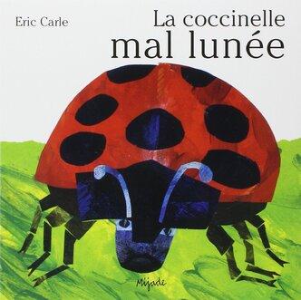Amazon.fr - La Coccinelle mal lunée - Carle, Eric - Livres