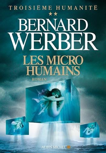 Troisième humanité 2-3 Les micro humains - Bernard Werber