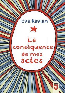 La conséquence de mes actes d'Eva Kavian