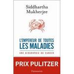 Siddhartha Mukherjee, L'empereur de toutes les maladies, Flammarion