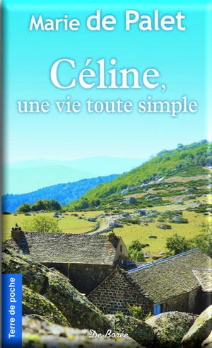 Céline, une vie simple de Marie de Palet