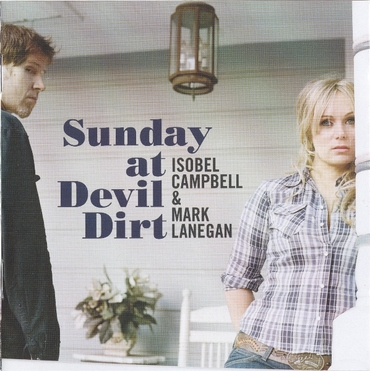 La belle et la bête: Sunday at Devil Dirt - Isobel Camppbell et Mark Lanegan (2008)