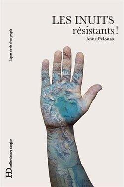 Les Inuits résistants (Anne Pelouas )
