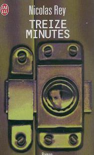 avis sur Treize Minutes de Nicolas Rey