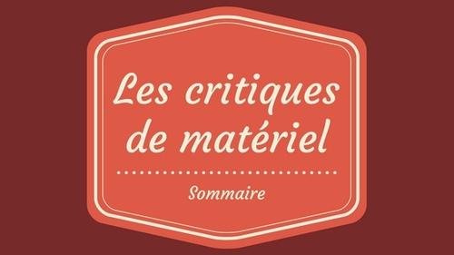 Critiques de matériel