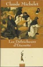 Les défricheurs d'Eternité de Claude Michelet