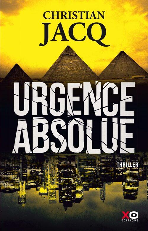 Urgence absolue - Christian Jacq