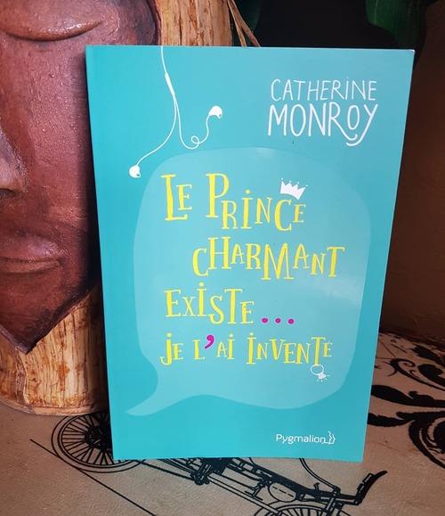 """""""le prince charmant existe, je l'ai inventé"""" une romance pleine d'humour, agréable à lire et bien plus profonde qu'il n'y paraît"""