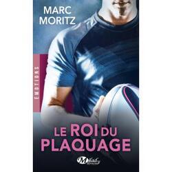 """""""Le roi du plaquage"""" de Marc Moritz"""