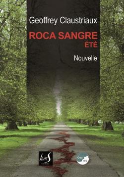 Roca Sangre, printemps et été => 2 nouvelles de Geoffrey Claustriaux