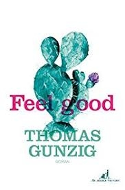 Feel good - Thomas Gunzig - Babelio