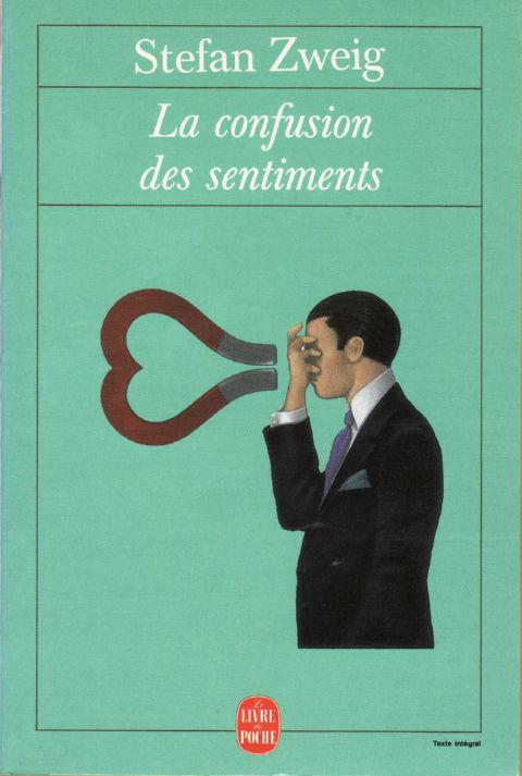 Stefan Zweig, La Confusion des Sentiments