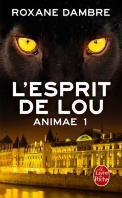 Animae, tome 1 : L'esprit de Lou - de Roxanne Dambre