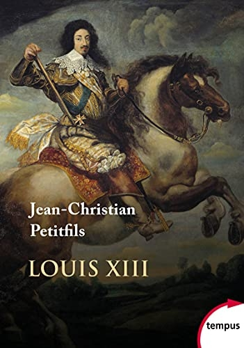 Louis XIII   -   Jean- Christian Petitfils
