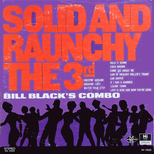 "Bill Black's Combo : Album "" Solid And Raunchy The 3rd "" Hi Records SHL 32052 [ US ]"