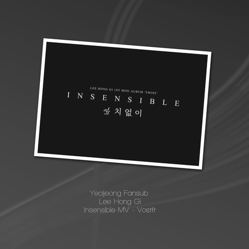 MV - Insensible - Lee Hong Gi First album Solo
