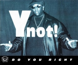 YNOT! - DO YOU RIGHT (EP 1998)
