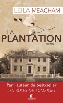 La Plantation ; Leila Meacham