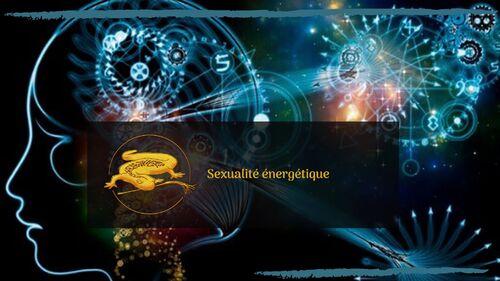 - Différence entre énergie sexuelle et sexualité énergétique / Spiritualité et sexualité