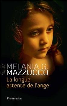La Longue Attente de l'Ange ; Melania G. Mazucco