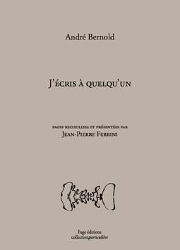 André Bernold : J'écris à quelqu'un