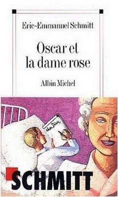 Eric-Emmanuel Schmitt : Oscar et la dame rose