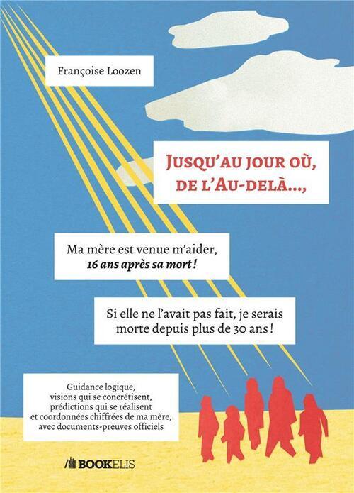 Jusqu'au jour où, de l'Au-delà... par Françoise Loozen