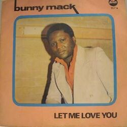 Bunny Mack - Let Me Love You - Complete LP