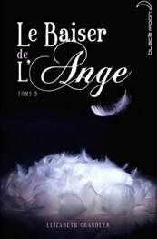 Le baiser de l'Ange d'Elizabeth Chandler