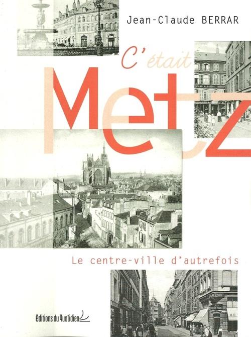 C'était Metz, le centre ville d'autrefois...