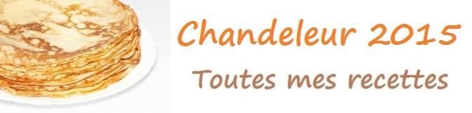 Chandeleur 2015 : Toutes mes recettes