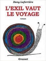 L'exil vaut le voyage - Dany Laferrière -