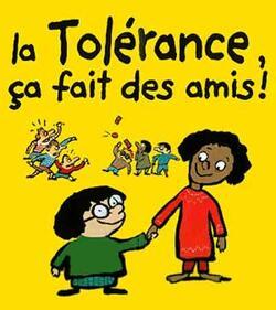 La Tolérance !