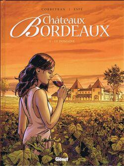 Châteaux Bordeaux, tome 1 : Le Domaine de Eric Corbeyran et Espé