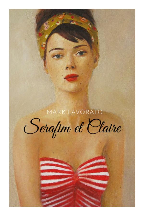 Livre à lire:  Livre du mois: Serafim et Claire de Mark Lavorato