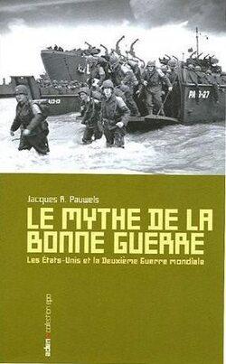Le mythe de la bonne guerre de Jacques R. Pauwels