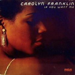 Carolyn Franklin - If You Want Me - Complete LP
