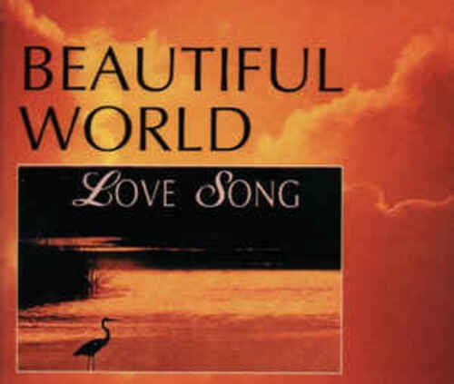 BEAUTIFUL WORLD - Love Song (1994)  (Chillout)
