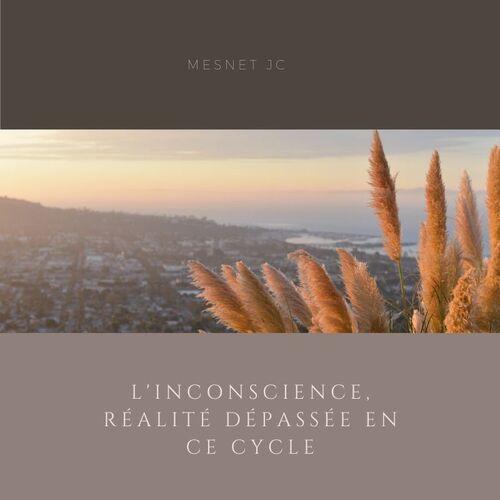 L'inconscience, réalité dépassée en ce cycle