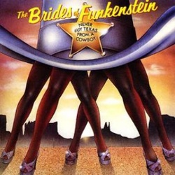 The Brides Of Funkenstein - Never Buy Texas From A Cow Boy - Complete LP