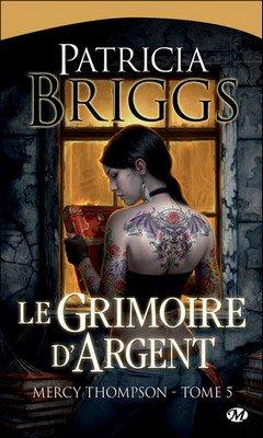 Patricia Briggs : Mercy Thompson T5 - Le grimoire d'argent