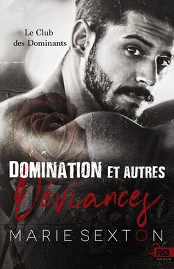 Domination et autres déviances   -le club des Dominants 1-  de Marie Sexton