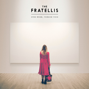 Saut temporel: The Fratellis - Eyes Wide, Tongue Tied (2015)