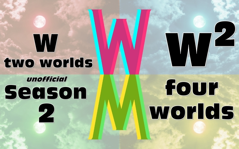 trailer, teaser, w two worlds season 2, w four worlds, wtwoworlds, w4worlds, w two worlds, season 2