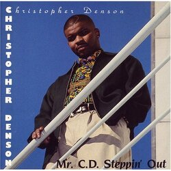 CHRISTOPHER DENSON  - MR C.D STEPPIN' OUT (2003)
