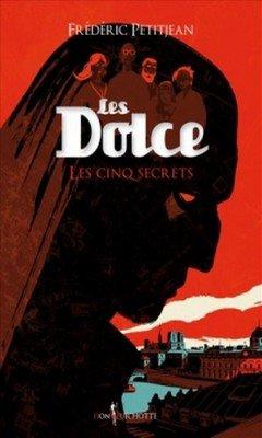Fr?d?ric Petitjean : Les Dolce T2 - Les cinq secrets
