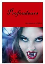 Chronique Profondeurs de Stéphanie Lagalle