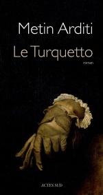Le Turquetto, Metin ARDITI