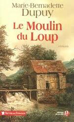 Le moulin du loup Bernadette Dupuy