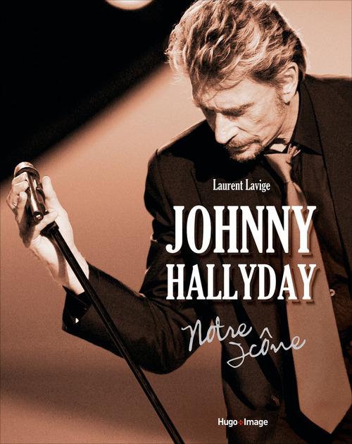Johnny Hallyday notre icône - Laurent Lavige